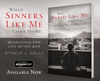 Steele Kelly: When Sinners Like Me Come Home